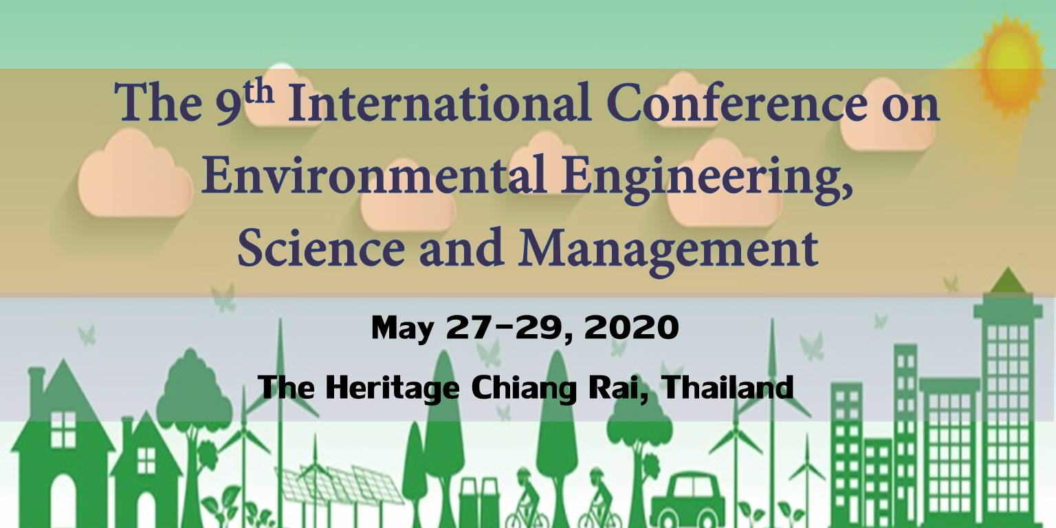 The 9th International Conference on Environmental Engineering, Science and Management